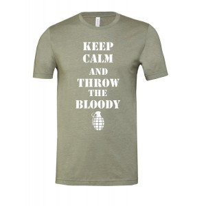 Keep Calm and throw the bloody Grenade